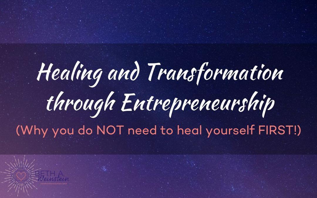 Healing and Transformation through Entrepreneurship