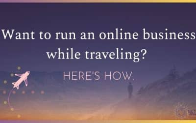 Want to run an online business while traveling?  Here's how.