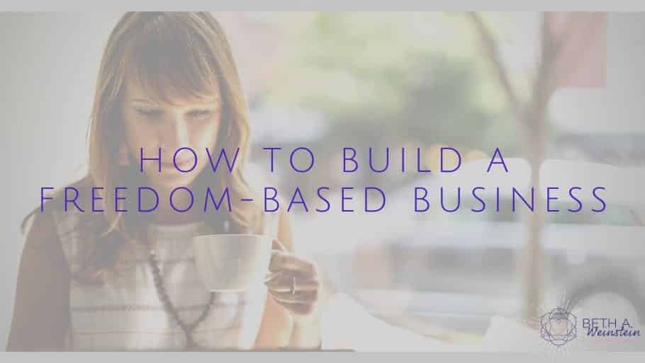 How to build a freedom-based business