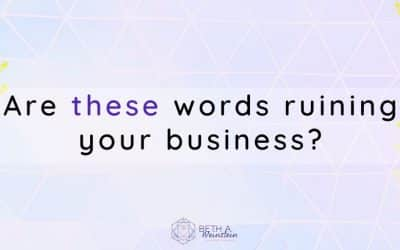 Are these words ruining your business?