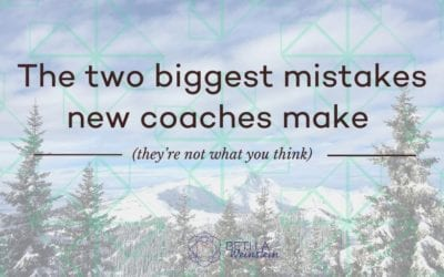 The two biggest mistakes new coaches make in their business