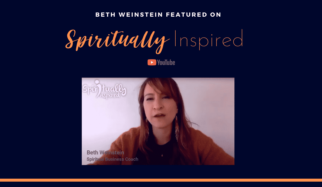 Spiritually Inspired YouTube Show with guest Beth Weinstein