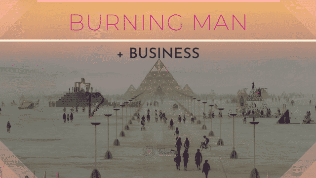 Burning Man + Business