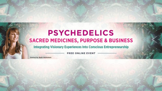 Psychedelics, Sacred Medicines, Purpose & Business -Beth Weinstein spiritual business coach (1)