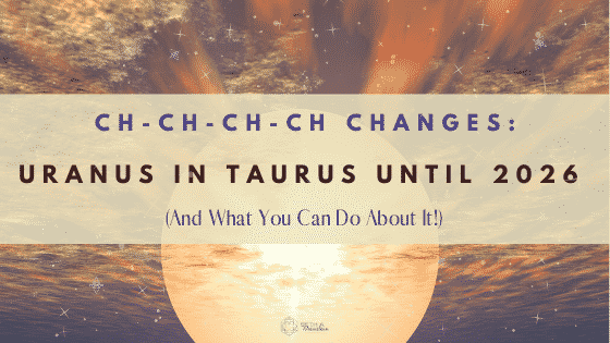 Uranus in Taurus until 2026-and what to do about it - Beth Weinstein business coach