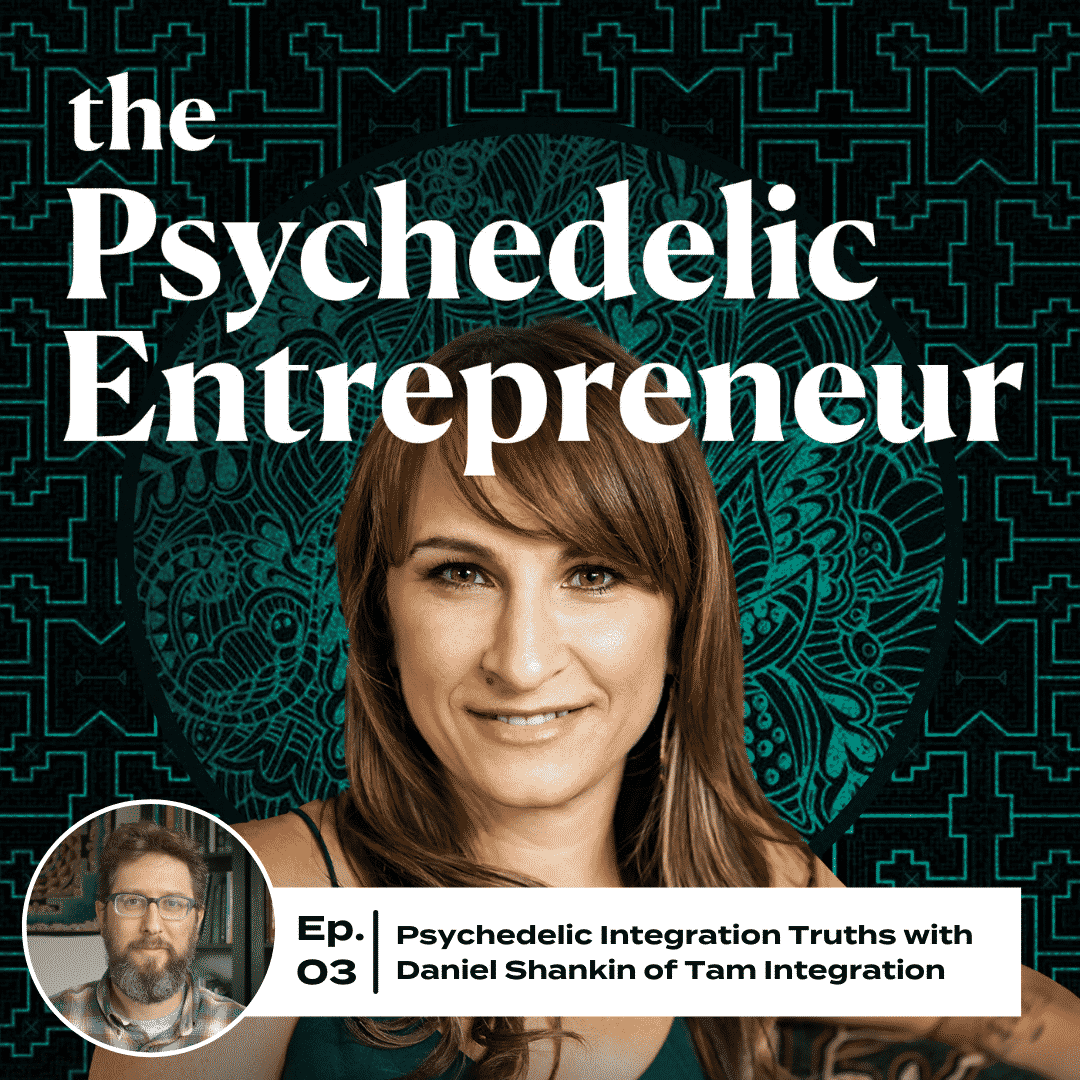 Daniel Shankin of Tam Integration:  Psychedelic Integration Truths