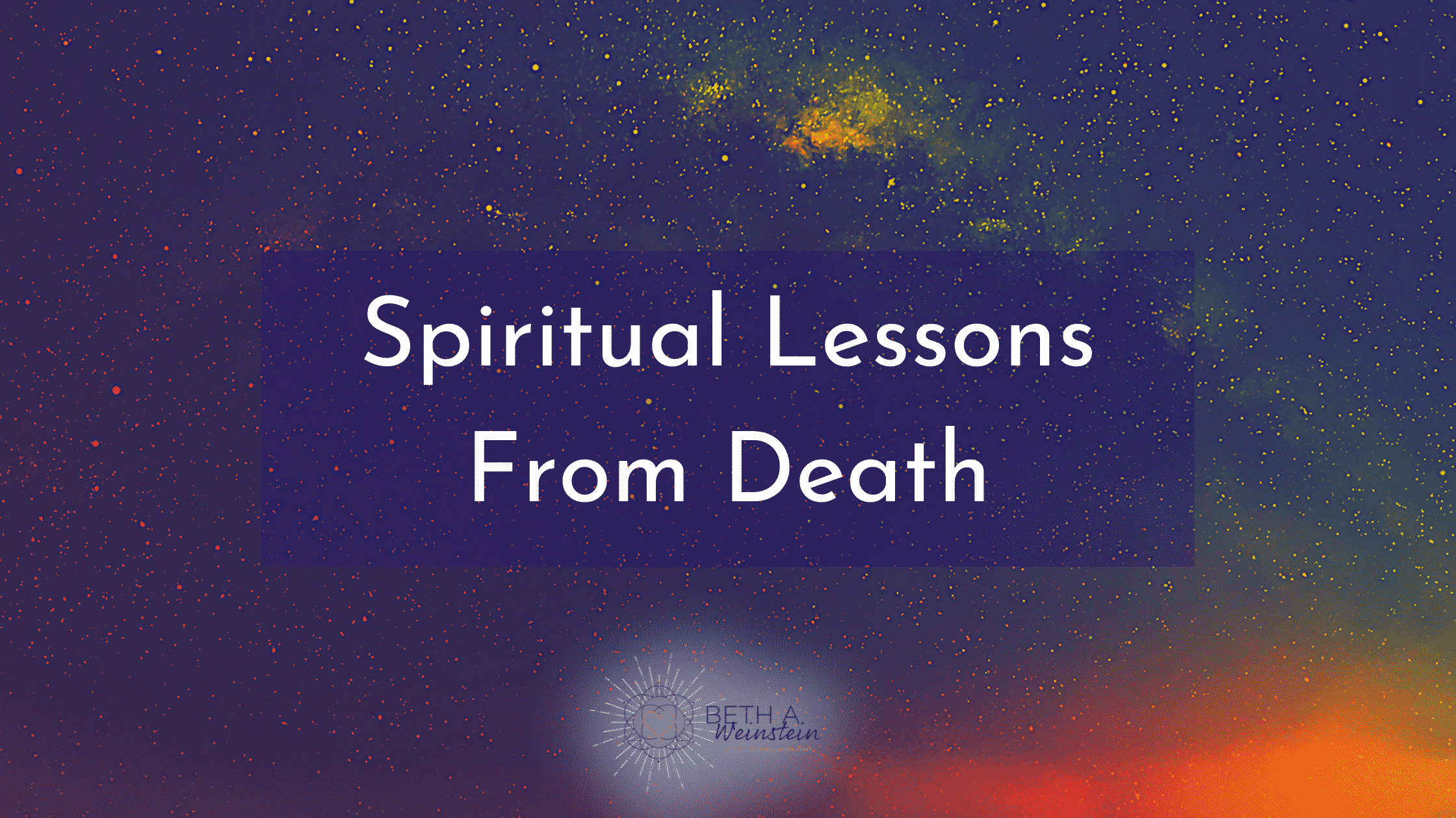 Spiritual Lessons From Death