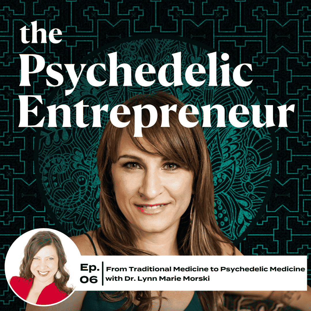 Lynn Marie Morski:  From Traditional Medicine to Psychedelic Medicine