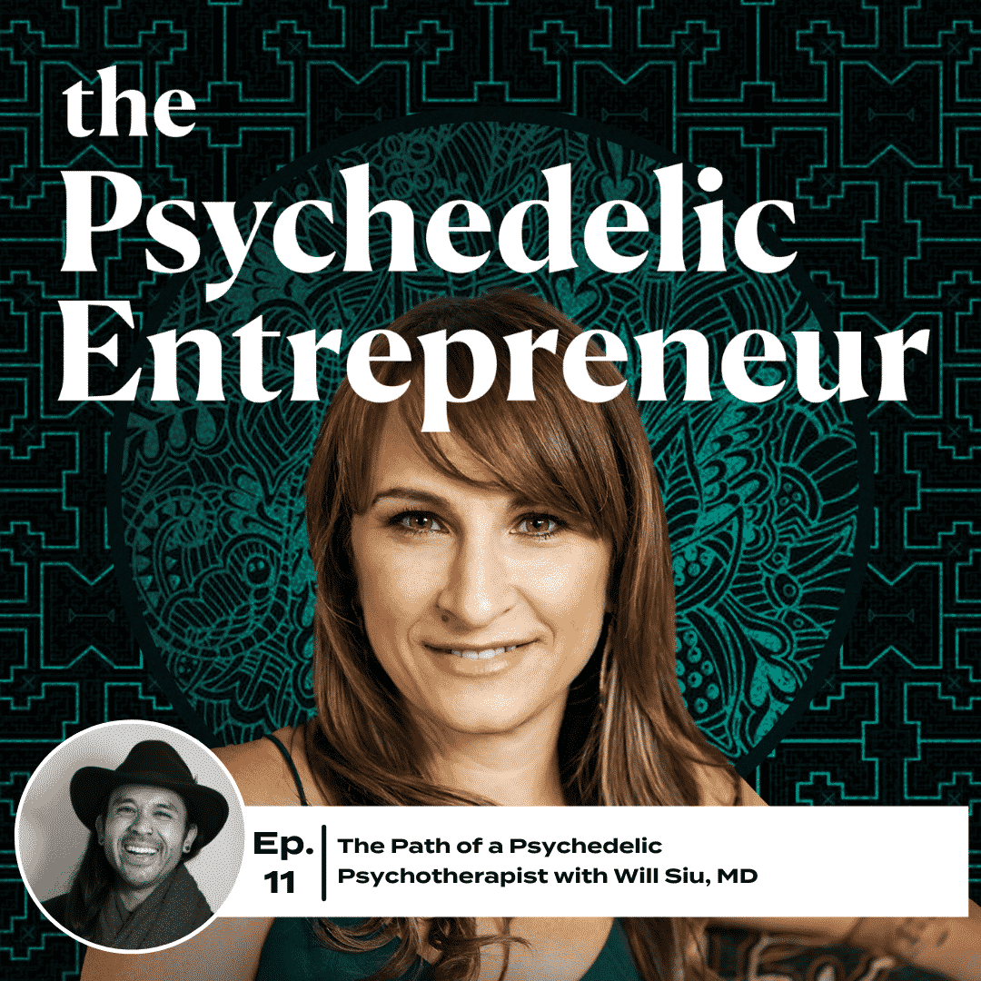 Will Siu, MD: The Path of a Psychedelic Psychotherapist