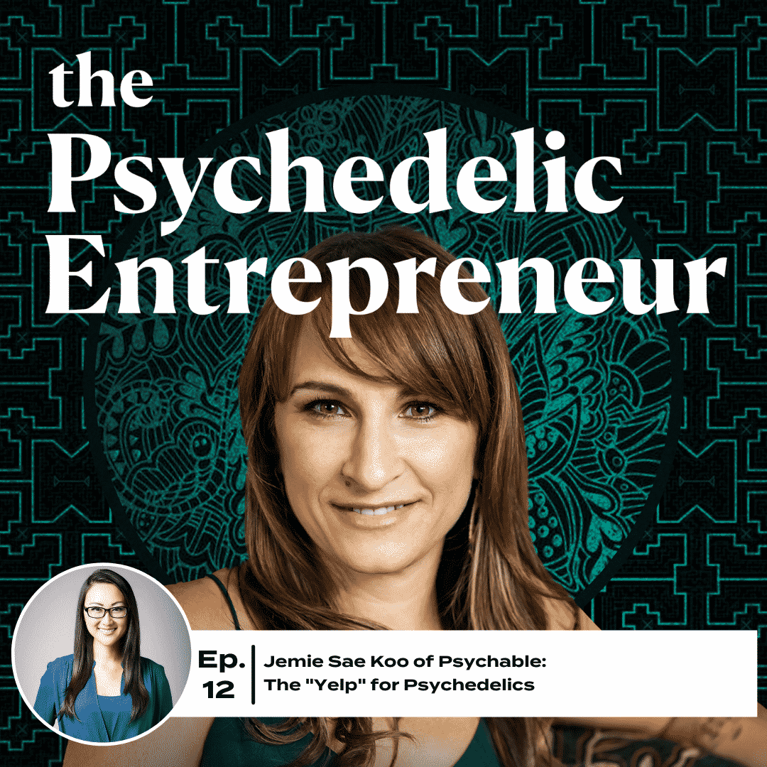 """Jemie Sae Koo of Psychable: The """"Yelp"""" for Psychedelics"""