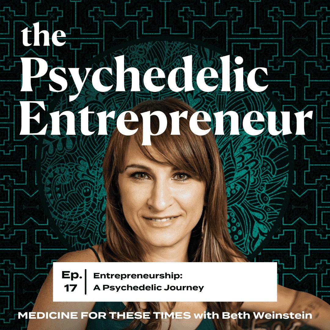 Beth Weinstein on Entrepreneurship: A Psychedelic Journey