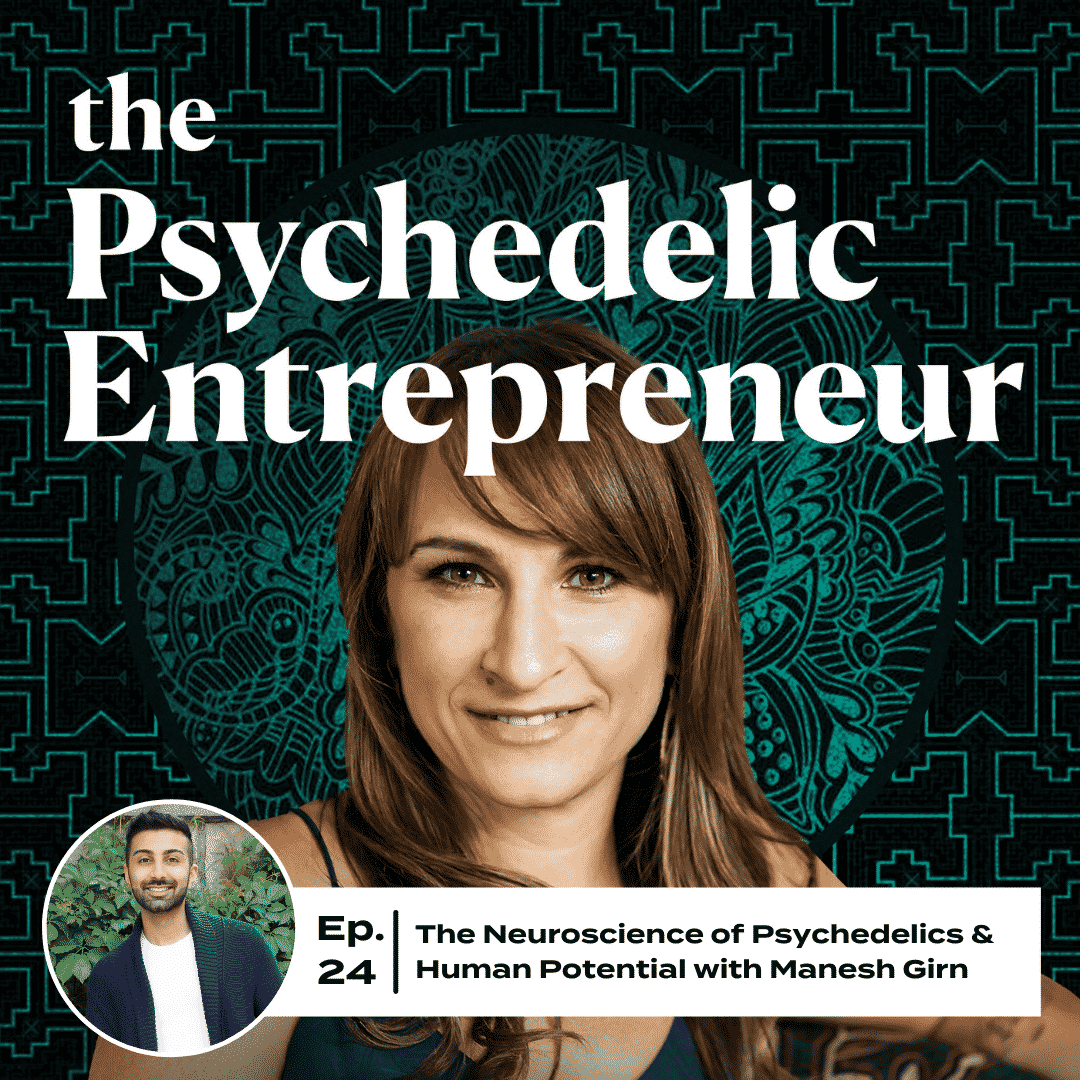 Manesh Girn: The Neuroscience of Psychedelics & Human Potential